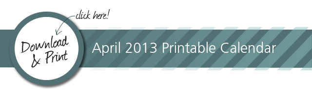 Click here to download the 2013 April Calendar
