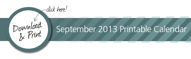 Click here to download the 2013 September Calendar