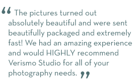The pictures turned out absolutely beautiful and were sent beautifully packaged and extremely fast! We had an amazing experience and would HIGHLY recommend Verismo Studio for all of your photography needs.